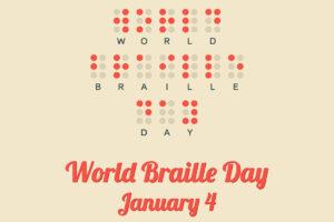 Poster von dem World Braille Day am 4. Januar. Auf dem oberen Teil des Plakats ist der Text in Brailleschrift geschrieben. Darunter in der lateinischen Schrift auf Englisch.